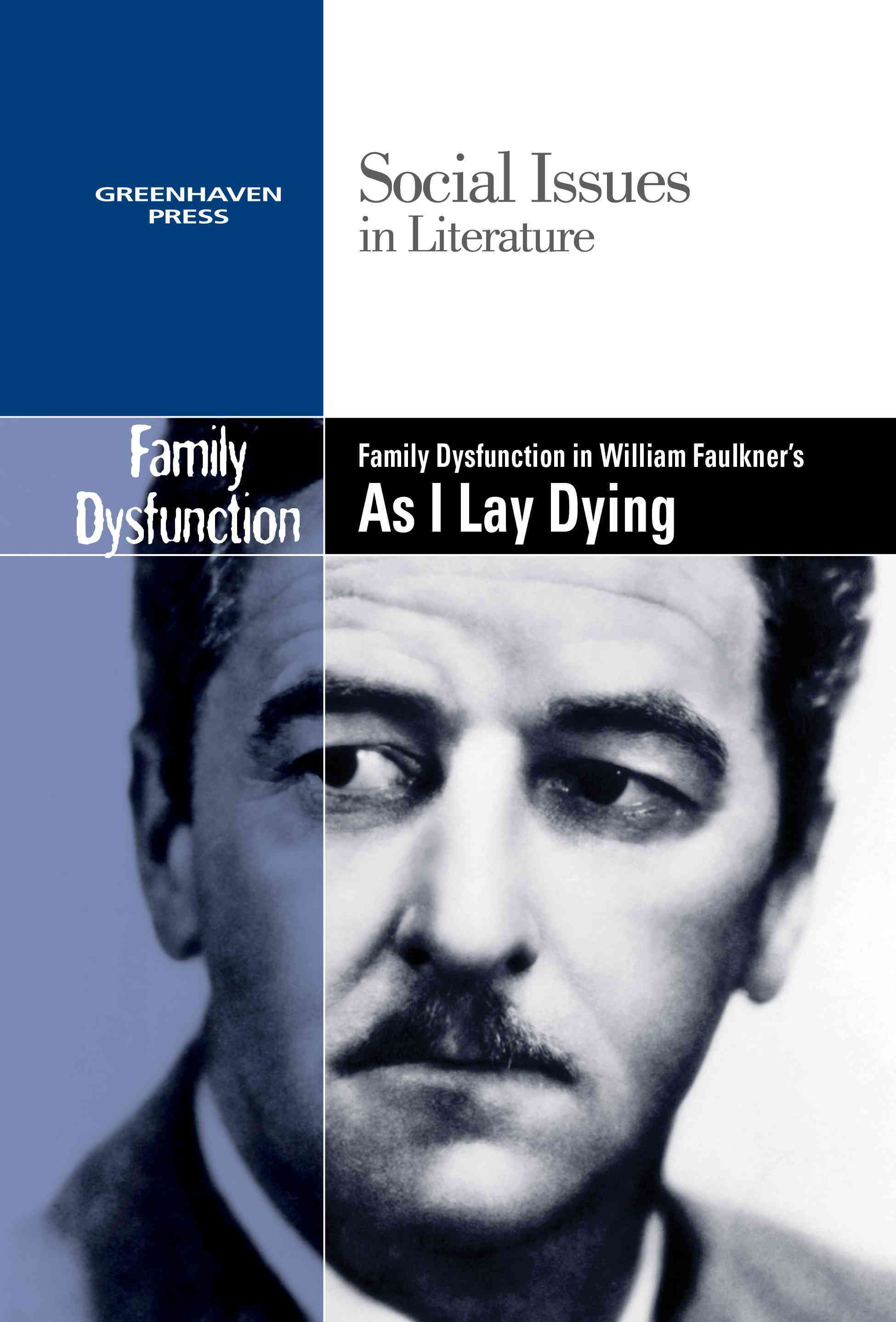 Family Dysfunction in William Faulkner's As I Lay Dying By Johnson, Claudia (EDT)